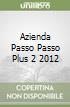 AZIENDA PASSO PASSO PLUS 2 2012 libro