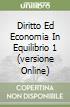 DIRITTO ED ECONOMIA IN EQUILIBRIO 1 (VERSIONE ONLINE)