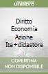DIRITTO ECONOMIA AZIONE ITE+DIDASTORE libro