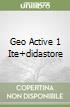 GEO ACTIVE 1 ITE+DIDASTORE libro