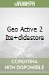 GEO ACTIVE 2 ITE+DIDASTORE libro