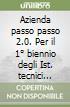 AZIENDA PASSO PASSO 2.0 1¦BIENNIO 1 +ITE+DIDASTORE libro