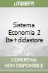 SISTEMA ECONOMIA 2 ITE+DIDASTORE libro