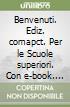 BENVENUTI COMPACT VOL+ITE+DIDASTORE libro