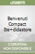 BENVENUTI COMPACT ITE+DIDASTORE libro