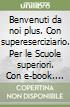 BENVENUTI NOI PLUS VOL+SUPERESERC.+ITE+DIDASTORE libro