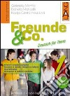 Freunde & Co. Con CD Audio. Per le Scuole superiori (3)