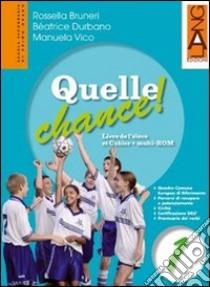 Quelle chance! Per la Scuola media. Con Multi-ROM (2) libro di Bruneri Rossella - Durbano Béatrice - Vico Manuela