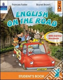 English on the road. Student's book. Per la Scuola elementare (5) libro di Foster Frances - Brown Brunel