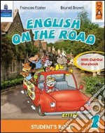 English on the road. Student's book. Per la Scuola elementare (5) libro