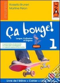 CA BOUGE! 1 libro di BRUNERI PELON