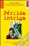 PERFIDA INTRIGA