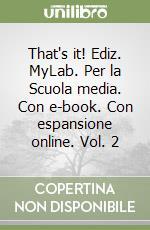 THAT'S IT! 2 ED.MYLAB libro di KELLY-CHIODINI