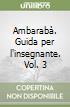 Ambarabà. Guida per l'insegnante (3) libro