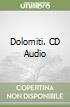 Dolomiti. CD Audio