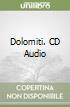 Dolomiti. CD Audio