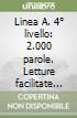 Linea A. 4� livello: 2.000 parole. Letture facilitate in lingua italiana