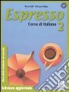 Espresso. Corso di italiano. Libro dello studente ed esercizi (2) libro