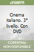 Cinema italiano. 3° livello. Con DVD libro