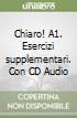 Chiaro! A1. Esercizi supplementari. Con CD Audio libro