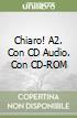 Chiaro! A2. Con CD Audio. Con CD-ROM libro
