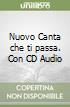 Nuovo Canta che ti passa. Con CD Audio