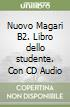 Nuovo Magari B2. Libro dello studente. Con CD Audio libro