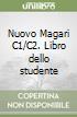 Nuovo Magari C1/C2. Libro dello studente libro