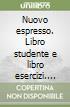 Nuovo espresso. Libro studente e libro esercizi (1)
