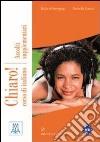 Chiaro! Ascolti supplementari. Livello A1-B1. Con CD Audio libro