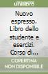 Nuovo espresso. Libro dello studente e esercizi. Corso di italiano A1 ROM. Con DVD. Vol. 3 libro