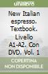 New Italian espresso. Textbook. Livello A1-A2. Con DVD (1)