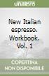 New Italian espresso. Workbook (1) libro