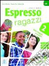 Espresso ragazzi 2. Corso di italiano A2. Con DVD-ROM (2) libro