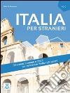 Italia per stranieri. Livello A2/C1 libro