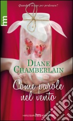 Come parole nel vento libro di Chamberlain Diane
