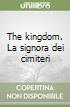 The kingdom. La signora dei cimiteri libro