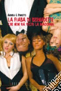 La fiaba di Bernardette che non ha visto la Madonna libro di Pinketts Andrea G.