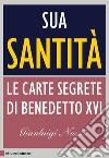 Sua Santità. Le Carte Segrete di Benedetto XVI libro