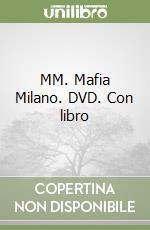 MM. Mafia Milano. DVD. Con libro