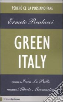Green Italy. Perché ce la possiamo fare libro di Realacci Ermete