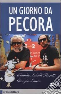 Un giorno da pecora libro di Sabelli Fioretti Claudio - Lauro Giorgio