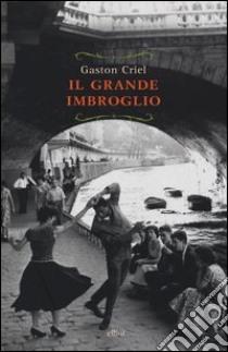 Il grande imbroglio libro di Criel Gaston