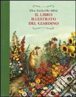 Il libro illustrato del giardino. Ediz. illustrata libro