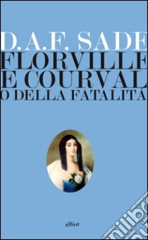 Florville e Courval o della fatalità libro di Sade François de