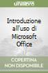 Introduzione all'uso di Microsoft Office
