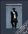 Mappa Mondino. Antologia di opere tra gli anni '60 e gli anni 2000. Ediz. italiana e inglese
