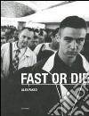 Alex Fakso. Fast or die libro