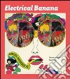 Electrical banana. Masters of Psychedelic Art