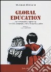 Global education. Neodimensional esperience from Solstizioproject.net to global education. Ediz. italiana e inglese libro